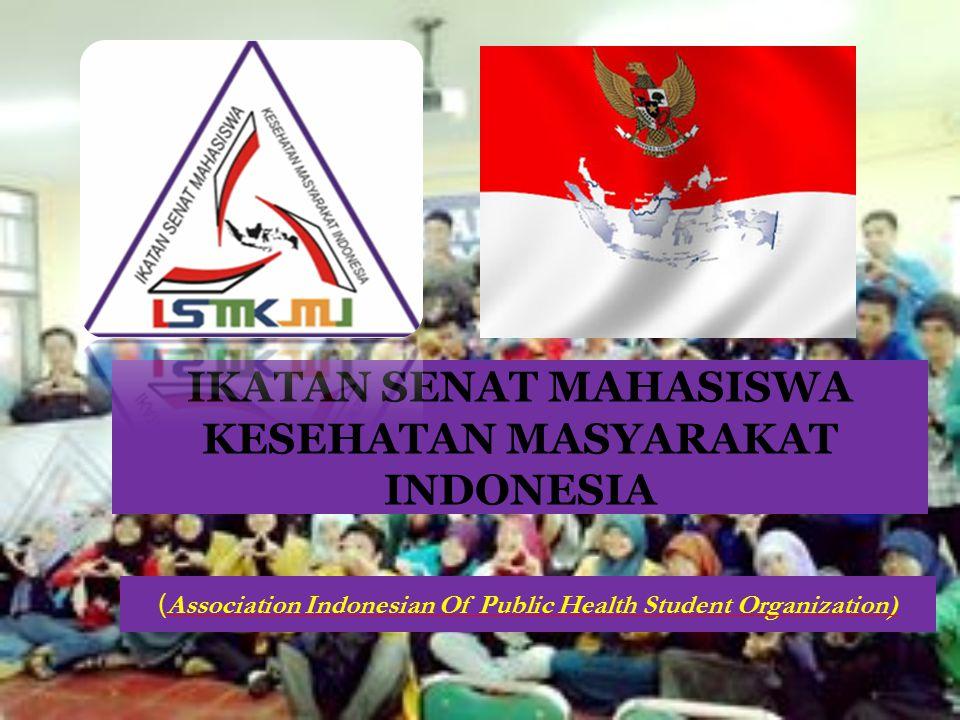 IKATAN SENAT MAHASISWA KESEHATAN MASYARAKAT INDONESIA ( Association Indonesian Of Public Health Student Organization)