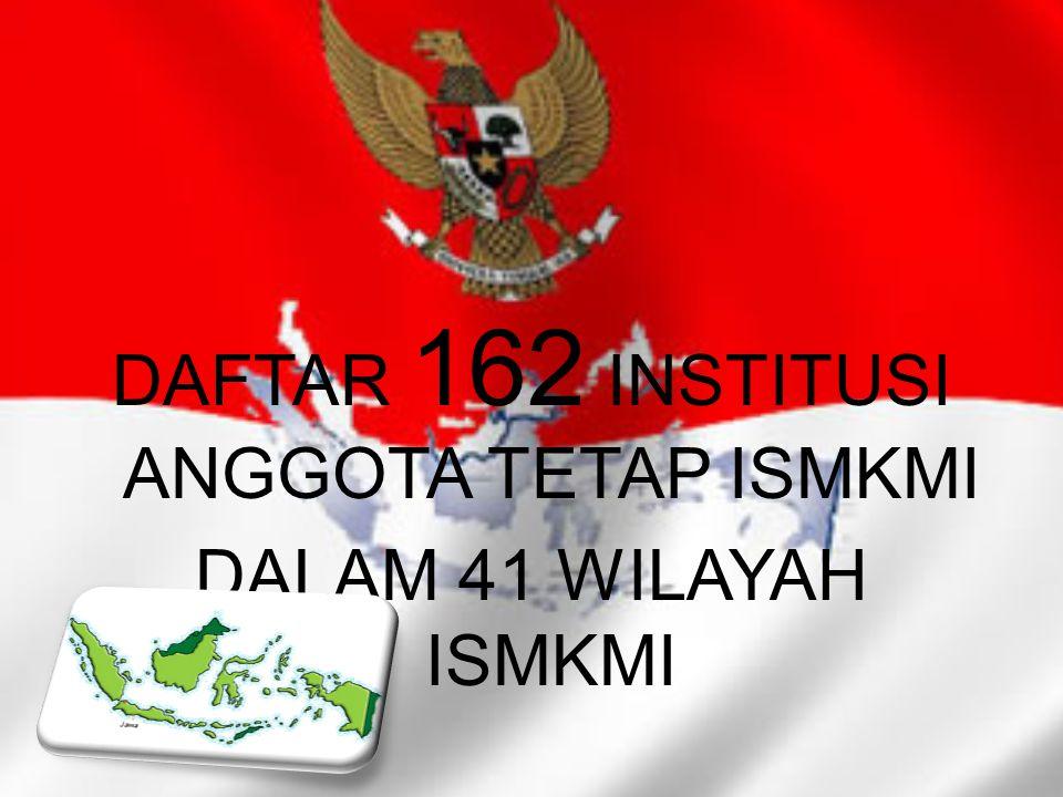 DAFTAR 162 INSTITUSI ANGGOTA TETAP ISMKMI DALAM 41 WILAYAH ISMKMI