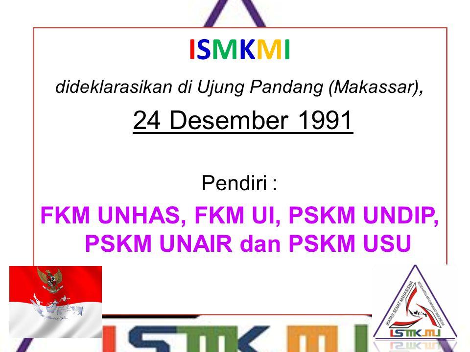 dideklarasikan di Ujung Pandang (Makassar), 24 Desember 1991 Pendiri : FKM UNHAS, FKM UI, PSKM UNDIP, PSKM UNAIR dan PSKM USU