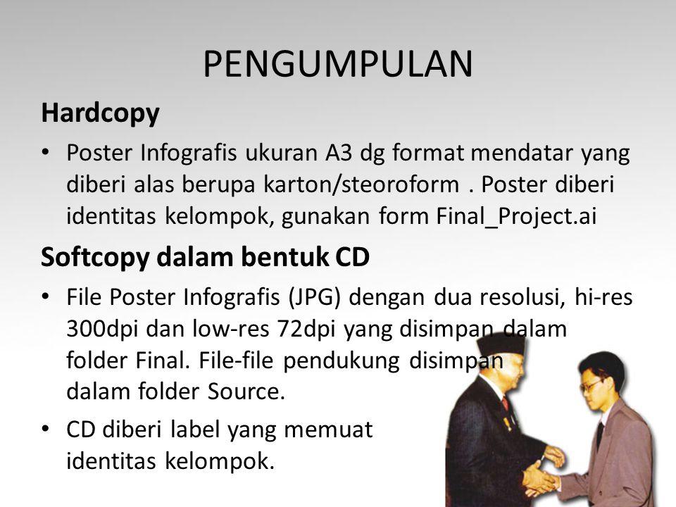 PENGUMPULAN Hardcopy Poster Infografis ukuran A3 dg format mendatar yang diberi alas berupa karton/steoroform. Poster diberi identitas kelompok, gunak