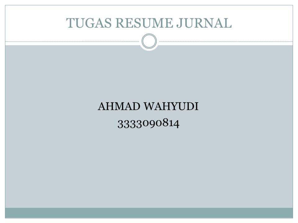 TUGAS RESUME JURNAL AHMAD WAHYUDI 3333090814