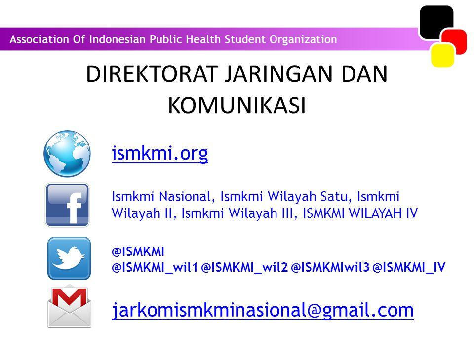 DIREKTORAT JARINGAN DAN KOMUNIKASI jarkomismkminasional@gmail.com ismkmi.org Ismkmi Nasional, Ismkmi Wilayah Satu, Ismkmi Wilayah II, Ismkmi Wilayah I