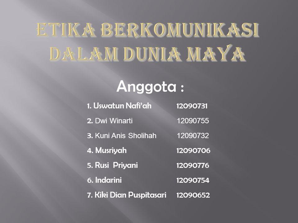 Anggota : 1. Uswatun Nafi'ah12090731 2. Dwi Winarti12090755 3.