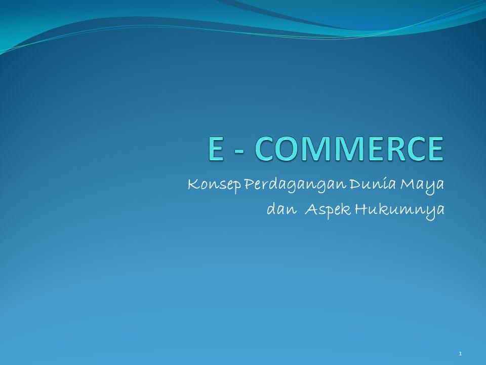 Pengertian E- Commerce Electronic Commerce Transaction adalah transaksi dagang antara penjual dengan pembeli untuk menyediakan barang, jasa atau mengambil alih hak.