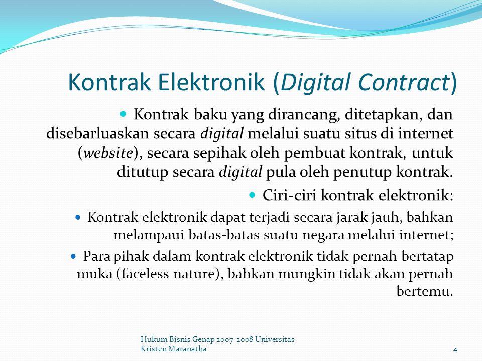 Jenis Kontrak Elektronik Hukum Bisnis Genap 2007-2008 Universitas Kristen Maranatha5 Kontrak Elektronik Barang/jasa Jasa /informasi Pembuatan kontrak Penyerahan Pembuatan kontrak Penyerahan digital physical
