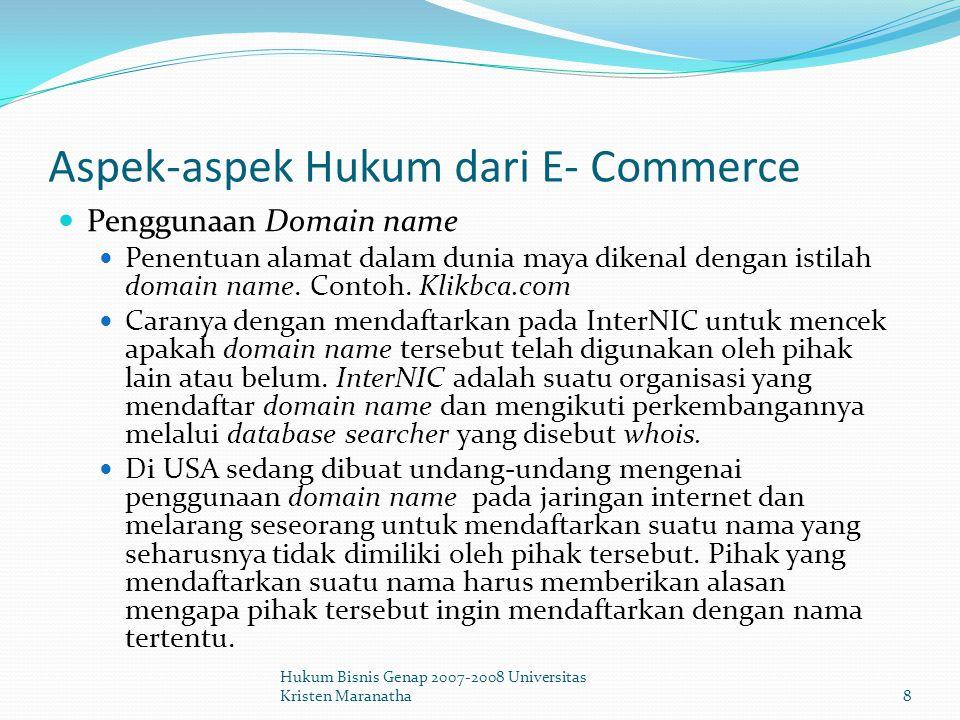 Aspek-aspek Hukum dari E- Commerce Alat bukti Transaksi tradisional menggunal kertas (paper based transaction), apabila terjadi sengketa dokumen kertas itu sebagai alat bukti masing-masing pihak untuk memperkuat posisi hukum masing-masing.