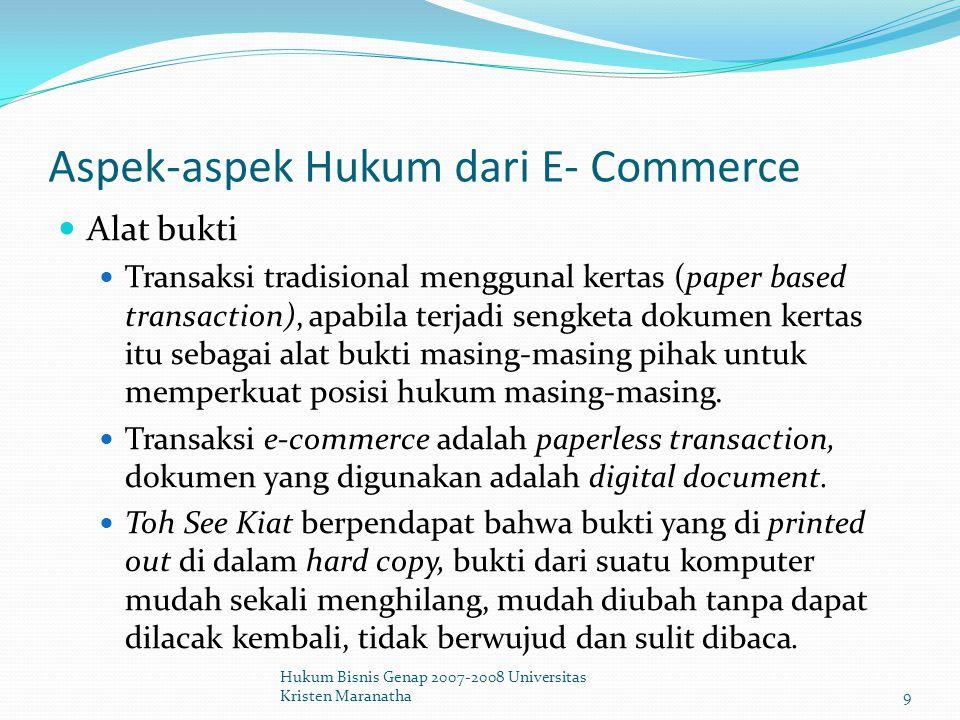 Aspek-aspek Hukum dari E- Commerce Pengakuan pemberitahuan e-mail sebagai pemberitahuan tertulis Dalam undang-undang terdapat ketentuan tertulis yang mengharuskan adanya pemberitahuan tertulis sebagai syarat dari suatu perjanjian.