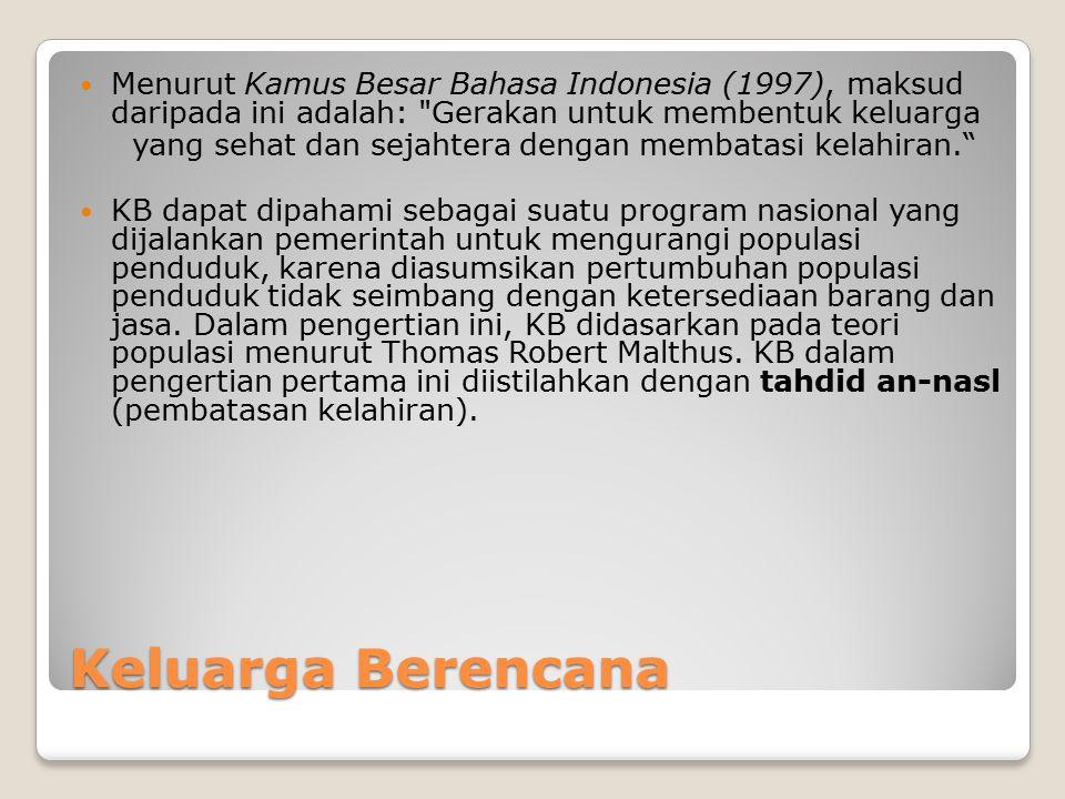 Keluarga Berencana Menurut Kamus Besar Bahasa Indonesia (1997), maksud daripada ini adalah:
