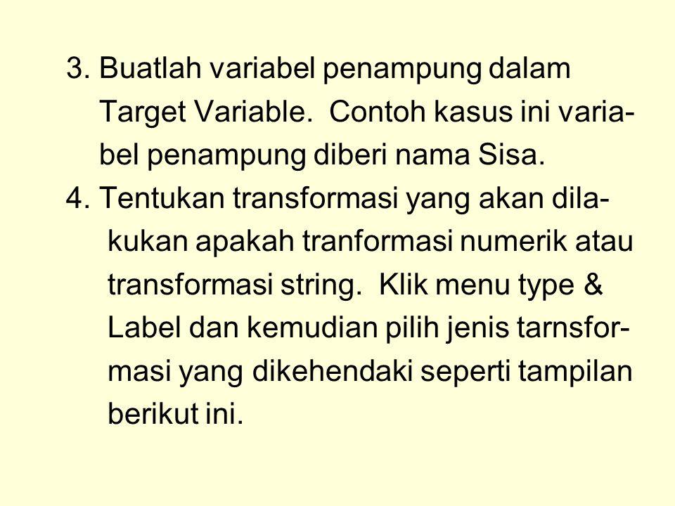 3.Buatlah variabel penampung dalam Target Variable.