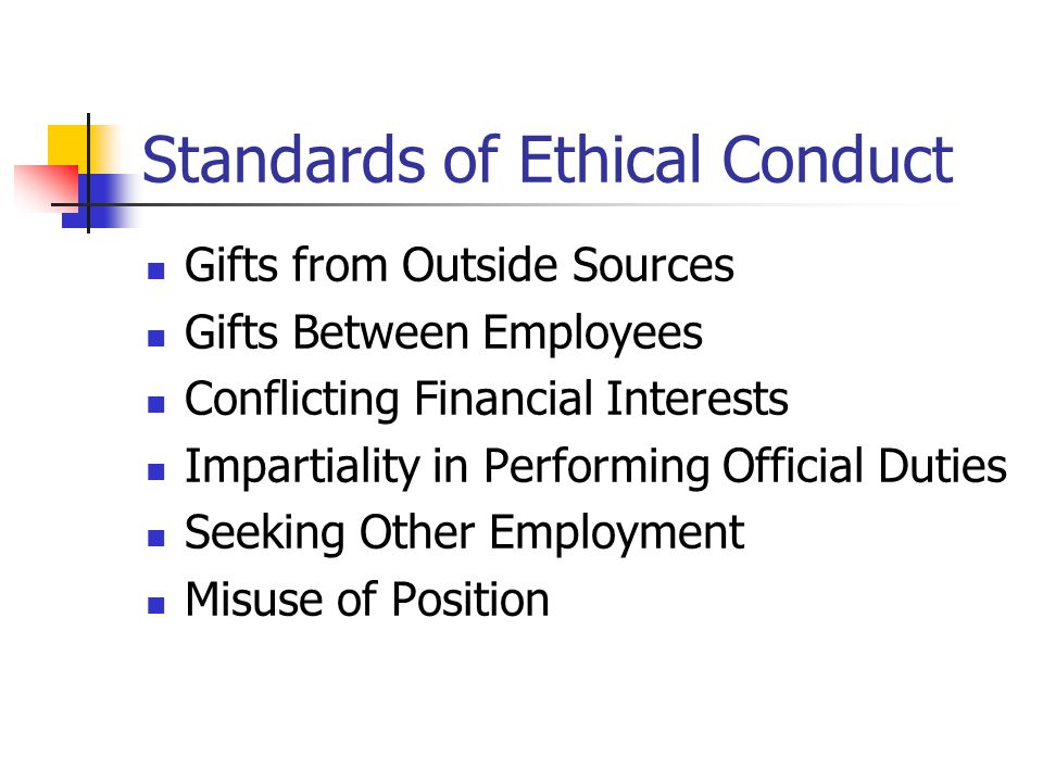 Ethical Conduct Standards of Ethical Conduct Conflict of Interest Financial Disclosure