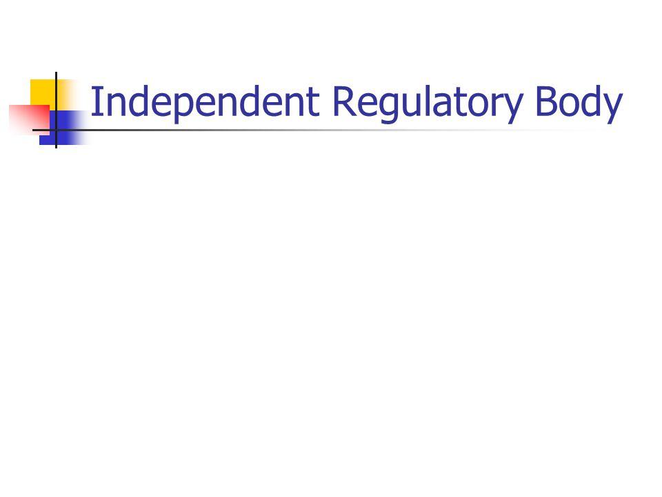 Independent Regulatory Body