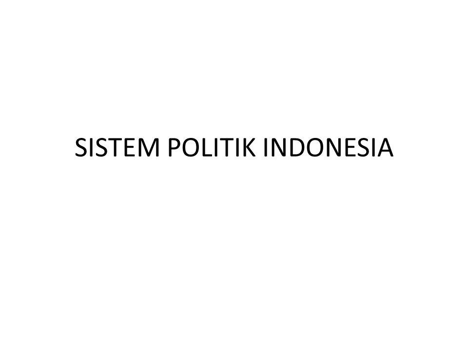 SISTEM POLITIK INDONESIA