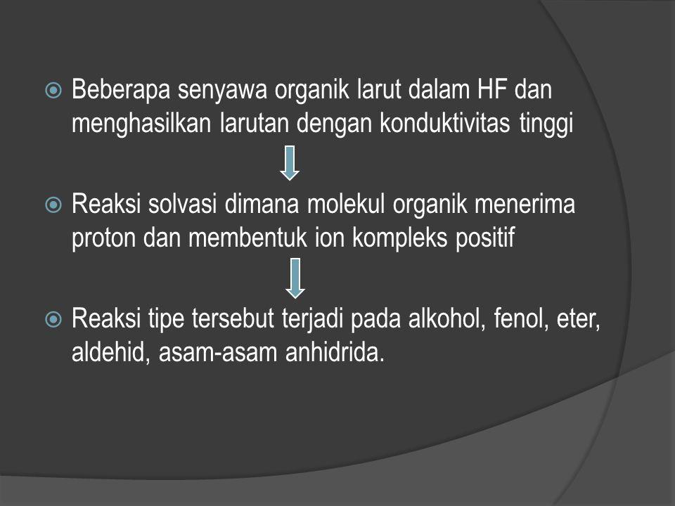 Reaksi dalam HF  Karena hanya ada beberapa anion yang stabil dalam HF, reaksi yang umum terjadi adalah reaksi netralisasi dan pengendapan Na 2 SO 4 +