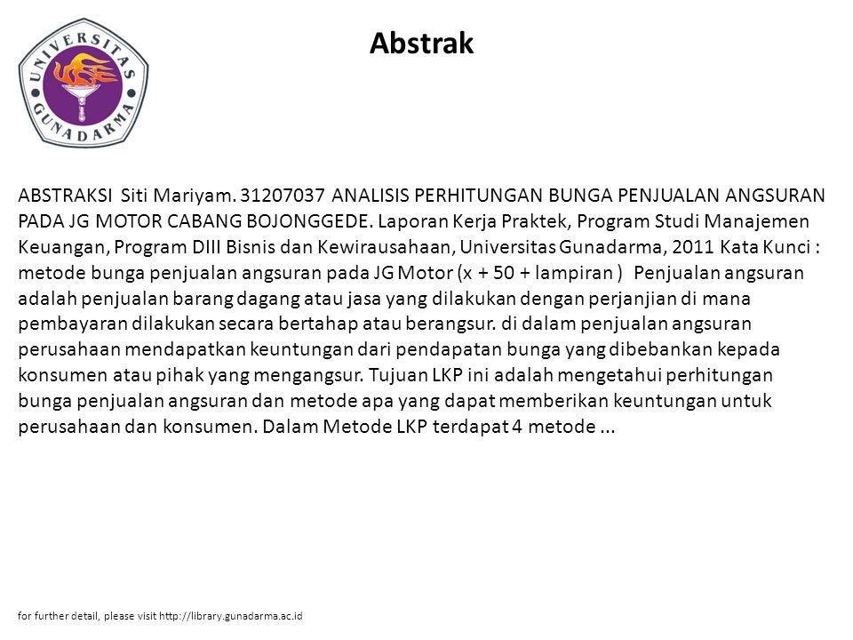 Abstrak ABSTRAKSI Siti Mariyam. 31207037 ANALISIS PERHITUNGAN BUNGA PENJUALAN ANGSURAN PADA JG MOTOR CABANG BOJONGGEDE. Laporan Kerja Praktek, Program