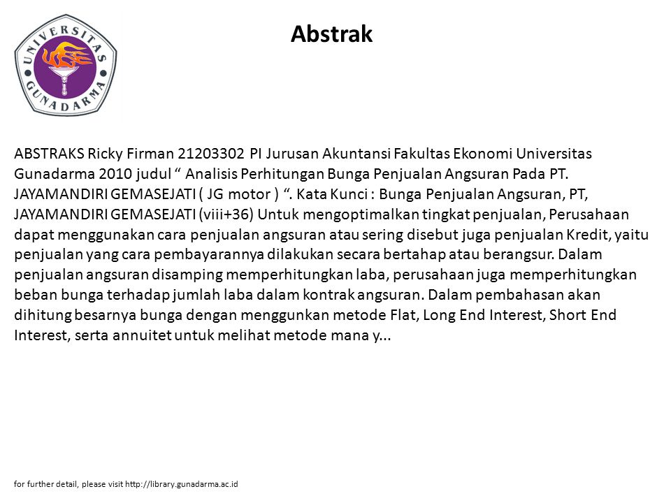 Abstrak ABSTRAKS Ricky Firman 21203302 PI Jurusan Akuntansi Fakultas Ekonomi Universitas Gunadarma 2010 judul Analisis Perhitungan Bunga Penjualan Angsuran Pada PT.