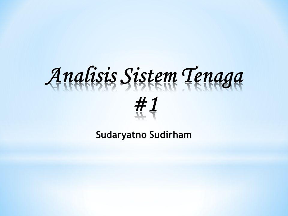 Analisis Sistem Tenaga Analisis sistem tenaga pada umumnya dilakukan dengan menyatakan bentuk galombang sinus dalam fasor yang merupakan besaran kompleks.