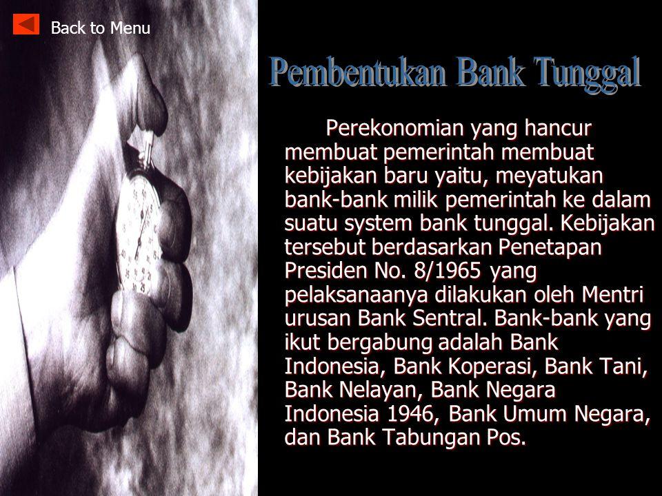 Pembentukan Bank Tunggal Tindakan Moneter II Pembentukan Dewan Perancangan Nasional Deklarasi Ekonomi Kebijakan Ekonomi Pemerintah pada Masa Demokrasi Terpimpin