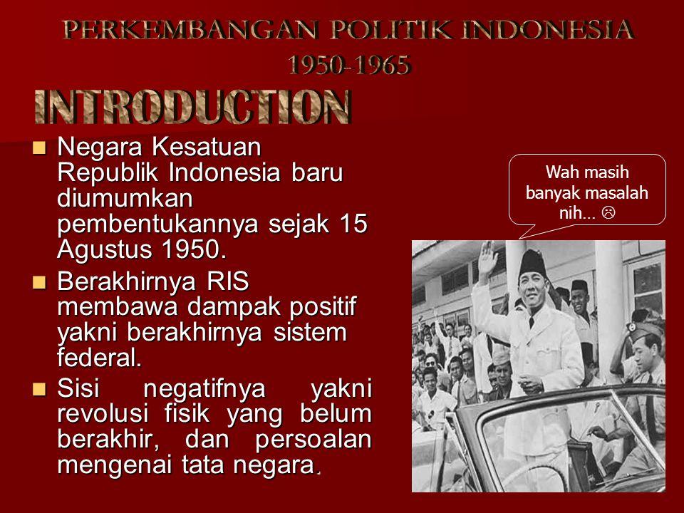 PERKEMBANGAN POLITIK&EKONOMI BANGSA INDONESIA PADA TAHUN 1950-1965 Oleh : Drs.MARMAYADI SMA N 1 TELADAN YOGYAKARTA PERKEMBANGAN POLITIKPERKEMBANGAN EK