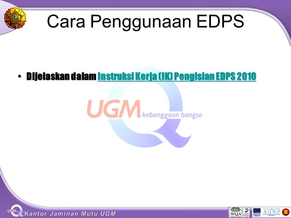 Cara Penggunaan EDPS Dijelaskan dalam Instruksi Kerja (IK) Pengisian EDPS 2010Dijelaskan dalam Instruksi Kerja (IK) Pengisian EDPS 2010Instruksi Kerja