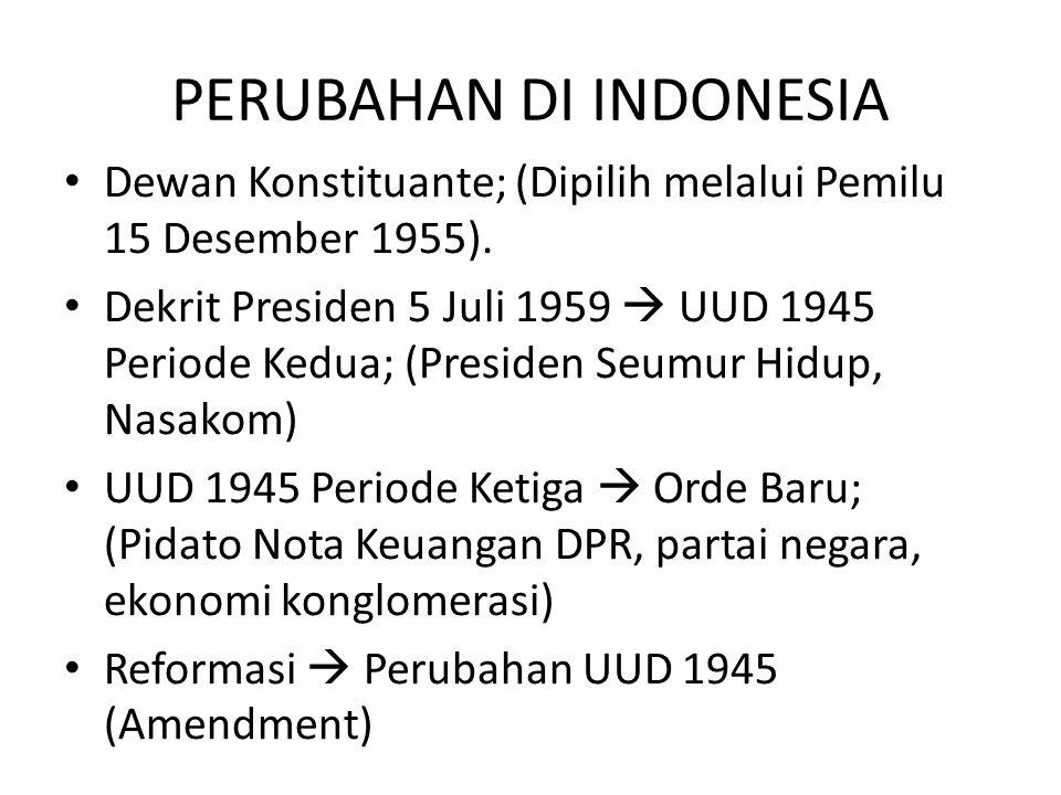 PERUBAHAN DI INDONESIA UUD 1945 Periode Pertama;  Perubahan Sistem Pemerintahan (Maklumat No. X 16 Oktober 1945, Maklumat Pemerintah 14 Nopember 1945