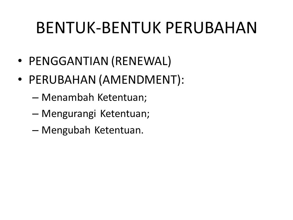 CARA PERUBAHAN (HAYSOM) By a democratically constituted assembly; By a democratically elected assembly; By a popular referendum; By a popularly supported constitutional commission.