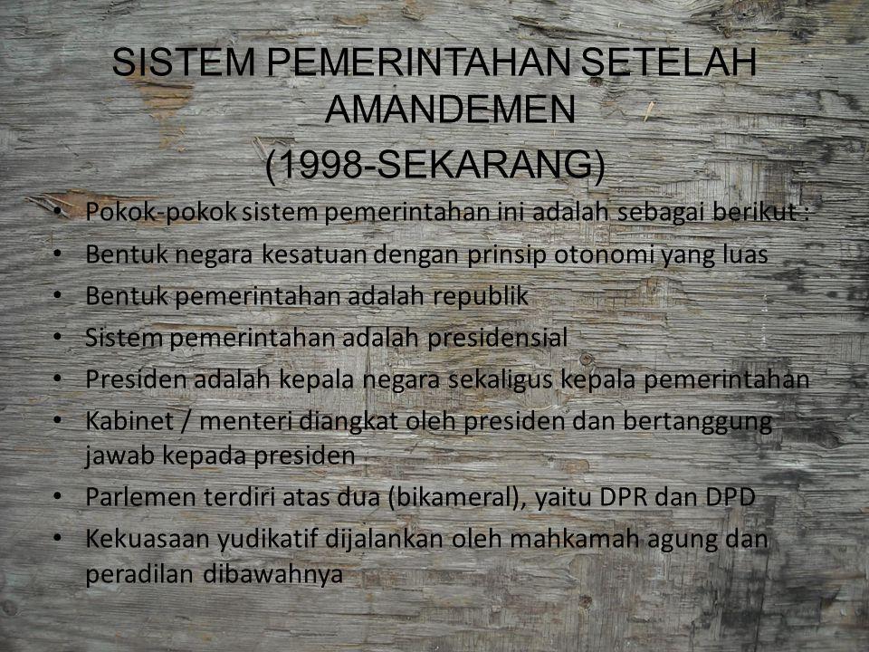 Sistem pemerintahan negara menurut UUD 1945 setelah amandemen, perlu dijelaskan sebagai berikut : 1.Indonesia adalah Negara Hukum 2.Sistem Konstitutionil 3.Kekuasaan Negara Tertinggi ditangan Rakyat 4.