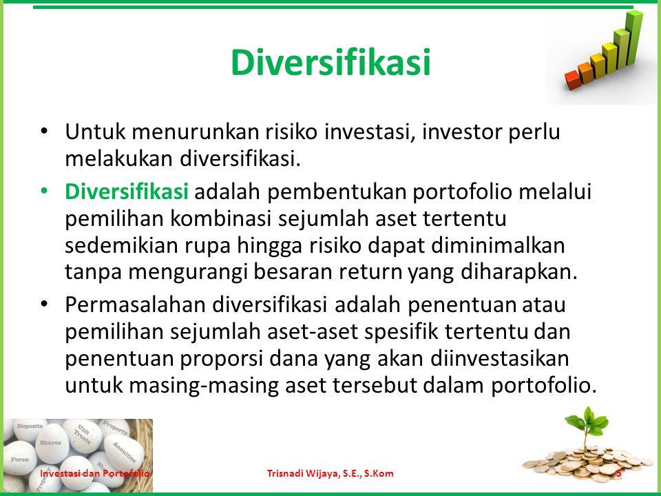 Diversifikasi Ada dua prinsip diversifikasi yang umum digunakan, yaitu: 1.Diversifikasi Random.