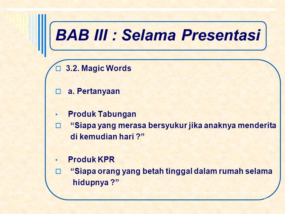 BAB III : Selama Presentasi  3.1. Teknik Presentasi  d. Metode Penyampaian Komunikasi 2 (dua) arah Berdasarkan pengalaman Verbal dan Visual Jangan m