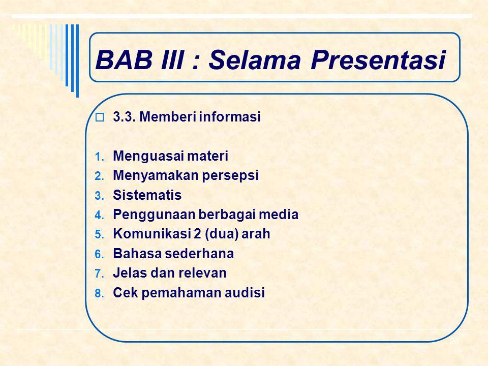 "BAB III : Selama Presentasi  3.2. Magic Words  a. Pernyataan Produk Tabungan  ""Hati-hati menabung !"" Produk KPR  ""Rumah Anda adalah neraka !"" 25"