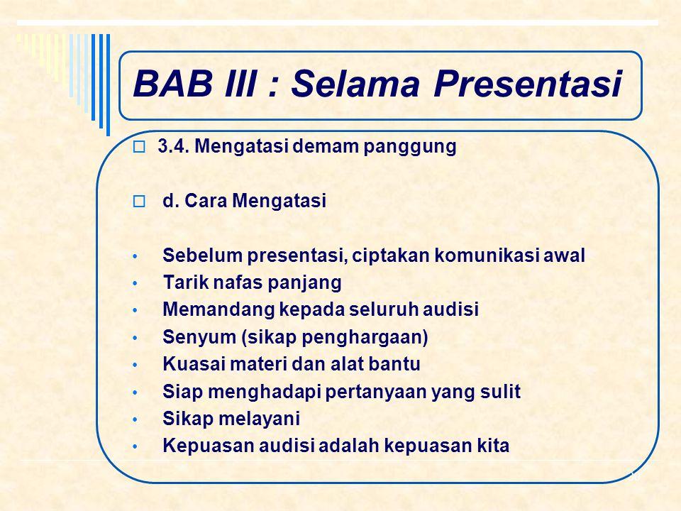 BAB III : Selama Presentasi  3.4. Mengatasi demam panggung  c. Pengaruh Suara gemetar, monoton dan tidak jelas Tata bahasa banyak salah Gerakan tubu