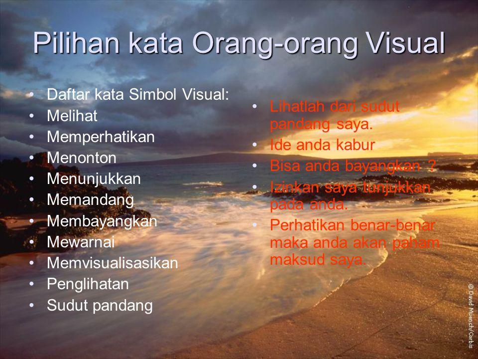 Pilihan kata Orang-orang Visual Daftar kata Simbol Visual: Melihat Memperhatikan Menonton Menunjukkan Memandang Membayangkan Mewarnai Memvisualisasika
