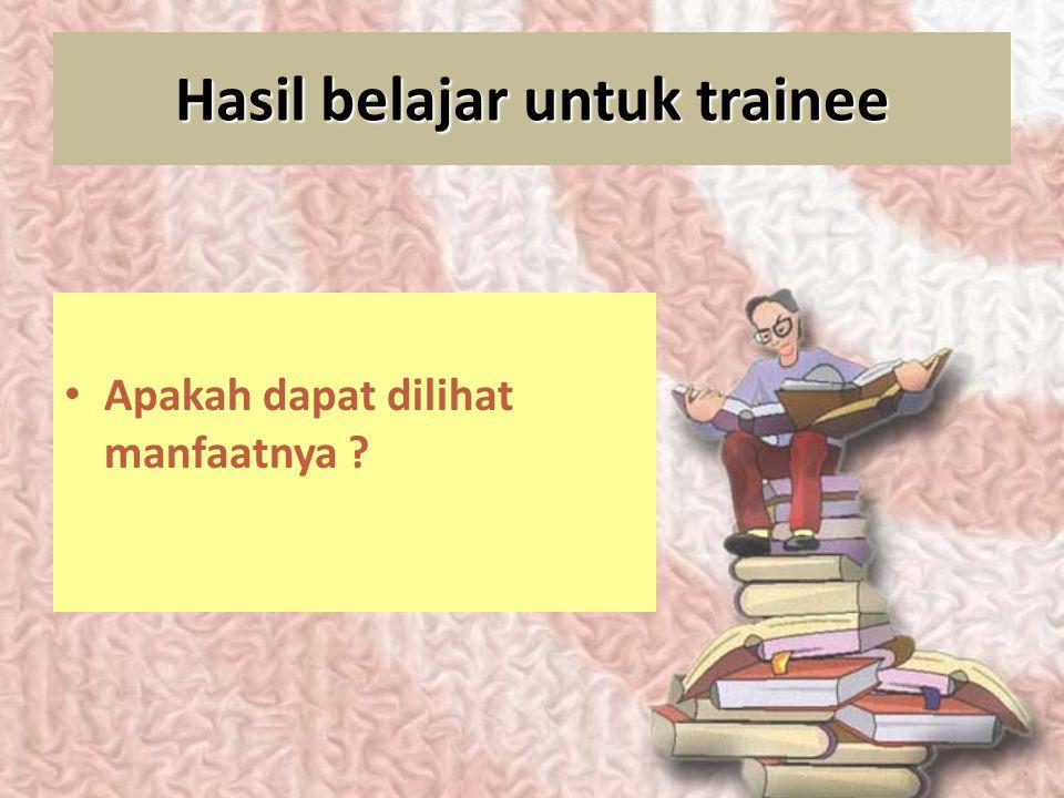 Transfer of training Apakah transfer pelatihan ke lingkungan riil cukup baik ?