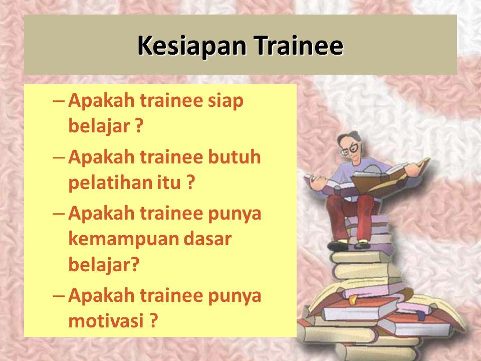 Kriteria Keberhasilan Pelatihan KESIAPAN TRAINEE STRUKTUR PROGRAM PELATIHAN TRANSFER OF TRAINING HSL BELAJAR UTK TRAINEE