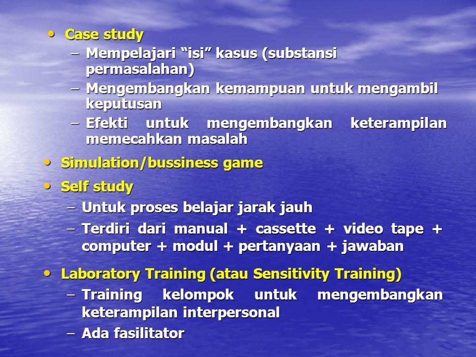 """Case study Case study –Mempelajari """"isi"""" kasus (substansi permasalahan) –Mengembangkan kemampuan untuk mengambil keputusan –Efekti untuk mengembangkan"""