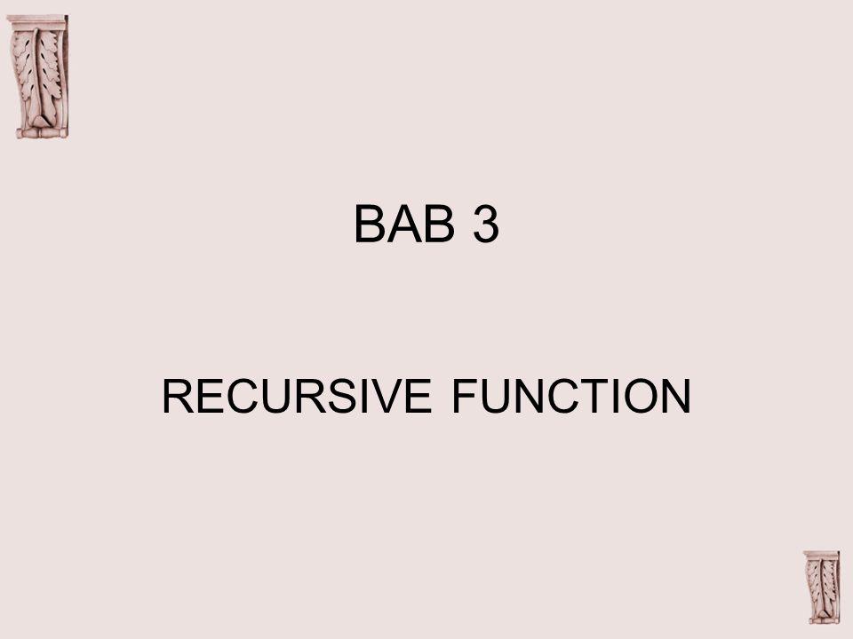 BAB 3 RECURSIVE FUNCTION