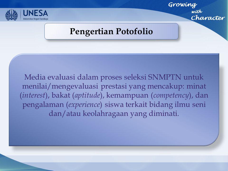 Pengertian Potofolio Media evaluasi dalam proses seleksi SNMPTN untuk menilai/mengevaluasi prestasi yang mencakup: minat ( interest ), bakat ( aptitud