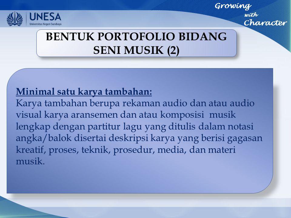 BENTUK PORTOFOLIO BIDANG SENI MUSIK (2) Minimal satu karya tambahan: Karya tambahan berupa rekaman audio dan atau audio visual karya aransemen dan ata