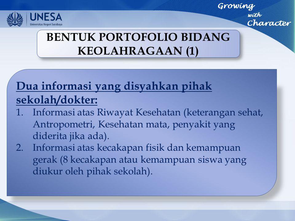 BENTUK PORTOFOLIO BIDANG KEOLAHRAGAAN (1) Dua informasi yang disyahkan pihak sekolah/dokter: 1.Informasi atas Riwayat Kesehatan (keterangan sehat, Ant