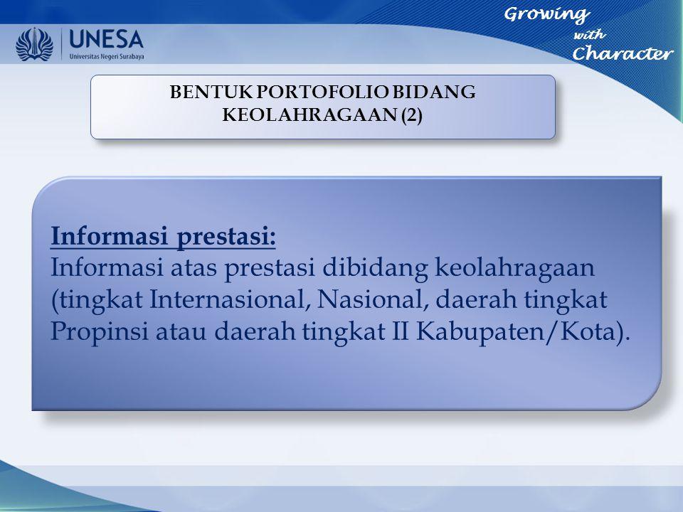 Informasi prestasi: Informasi atas prestasi dibidang keolahragaan (tingkat Internasional, Nasional, daerah tingkat Propinsi atau daerah tingkat II Kab