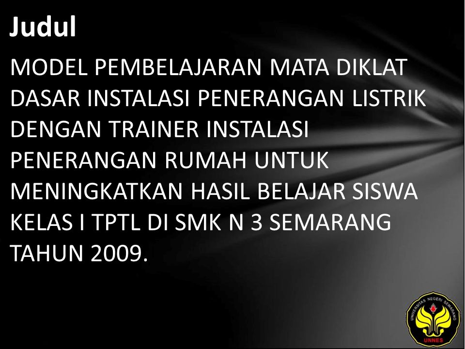 Abstrak Latar belakang penulisan skripsi ini adalah kurangnya pengetahuan dibidang praktek siswa SMK 3 Semarang pada kompetensi memasang dan menyambung system pengawatan karena media belajar yang berupa alat praktek dan lembar kerja praktek siswa yang masih kurang bervariasi.