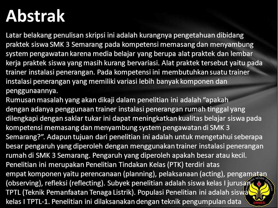 Abstrak Latar belakang penulisan skripsi ini adalah kurangnya pengetahuan dibidang praktek siswa SMK 3 Semarang pada kompetensi memasang dan menyambun