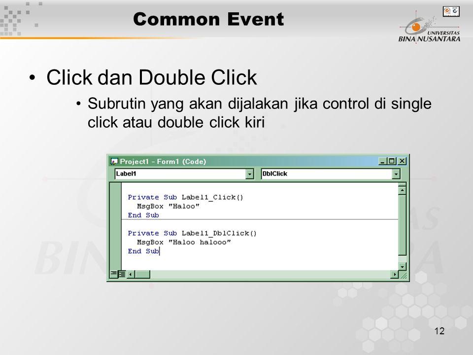 12 Common Event Click dan Double Click Subrutin yang akan dijalakan jika control di single click atau double click kiri