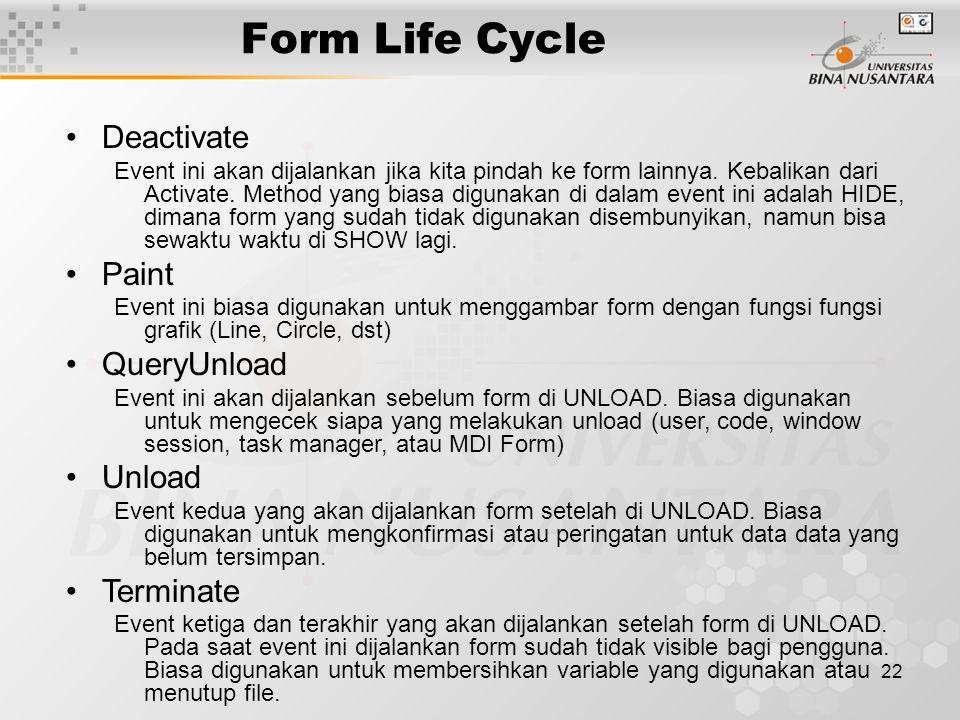 22 Form Life Cycle Deactivate Event ini akan dijalankan jika kita pindah ke form lainnya.