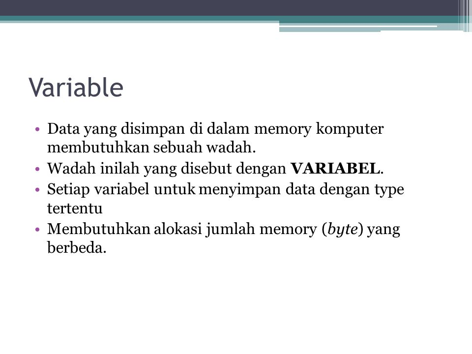 Penulisan deklarasi variabel Dim As ▫Contoh : Dim nama_user As String