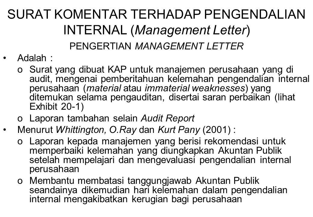 SURAT KOMENTAR TERHADAP PENGENDALIAN INTERNAL (Management Letter) PENGERTIAN MANAGEMENT LETTER Adalah : oSurat yang dibuat KAP untuk manajemen perusah