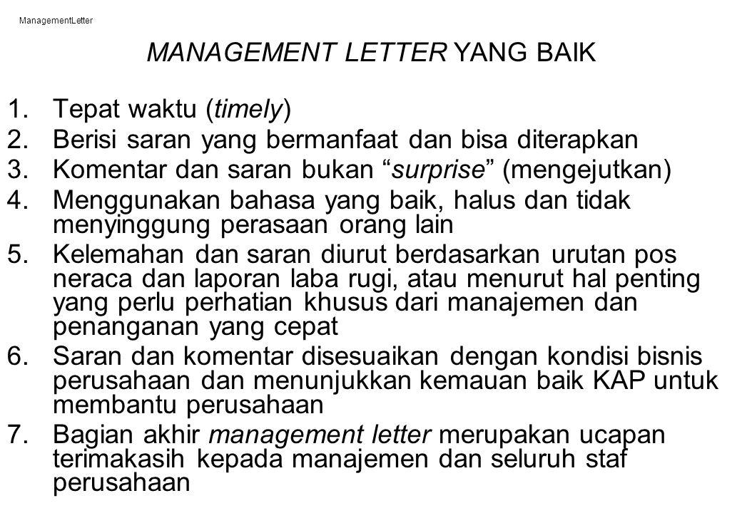 """ManagementLetter MANAGEMENT LETTER YANG BAIK 1.Tepat waktu (timely) 2.Berisi saran yang bermanfaat dan bisa diterapkan 3.Komentar dan saran bukan """"sur"""