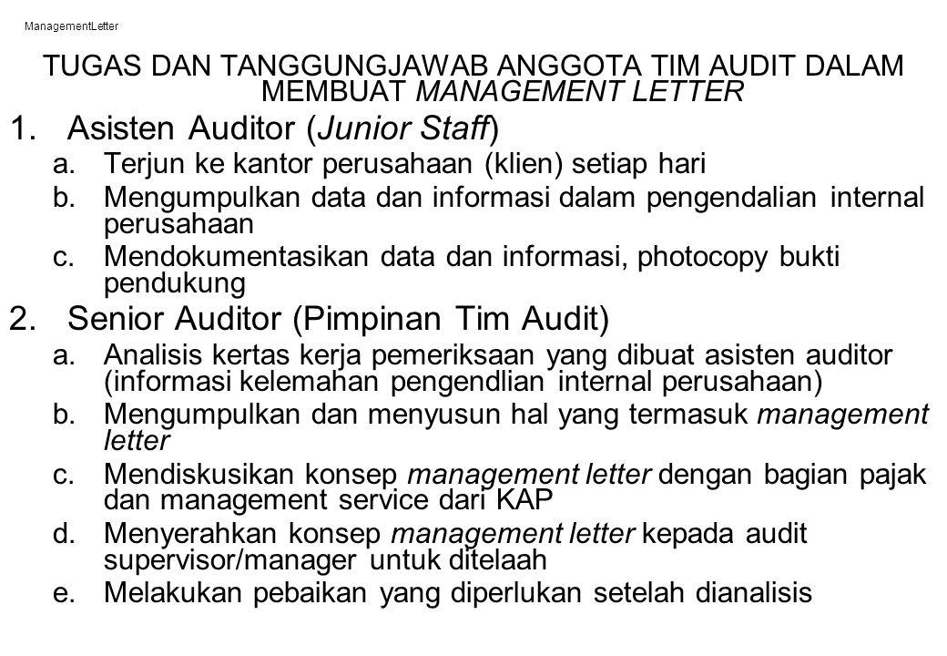 ManagementLetter TUGAS DAN TANGGUNGJAWAB ANGGOTA TIM AUDIT DALAM MEMBUAT MANAGEMENT LETTER 1.Asisten Auditor (Junior Staff) a.Terjun ke kantor perusah