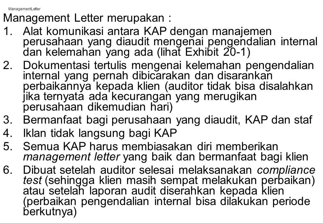 ManagementLetter Management Letter merupakan : 1.Alat komunikasi antara KAP dengan manajemen perusahaan yang diaudit mengenai pengendalian internal da