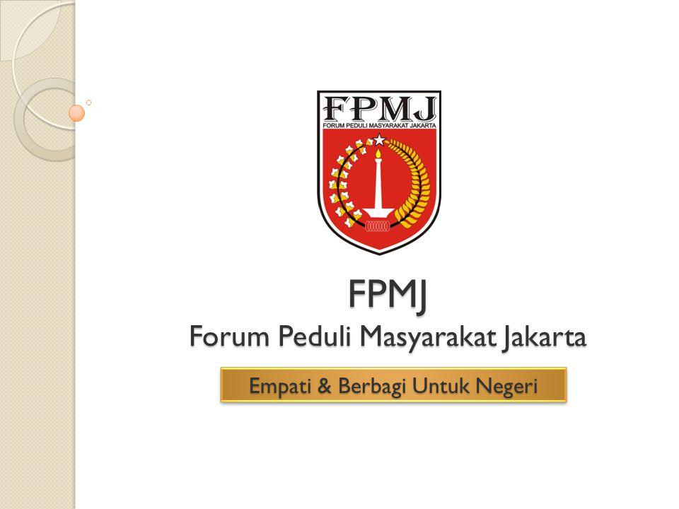 FPMJ Forum Peduli Masyarakat Jakarta Empati & Berbagi Untuk Negeri