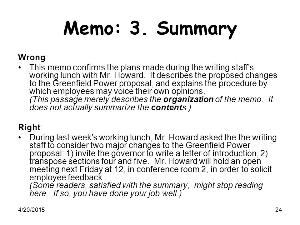 4/20/201524 Memo: 3. Summary Wrong: This memo confirms the plans made during the writing staff's working lunch with Mr. Howard. It describes the propo